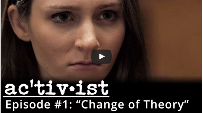 A New Webseries: Ac'tiv•ist Episode #1: Change of Theory